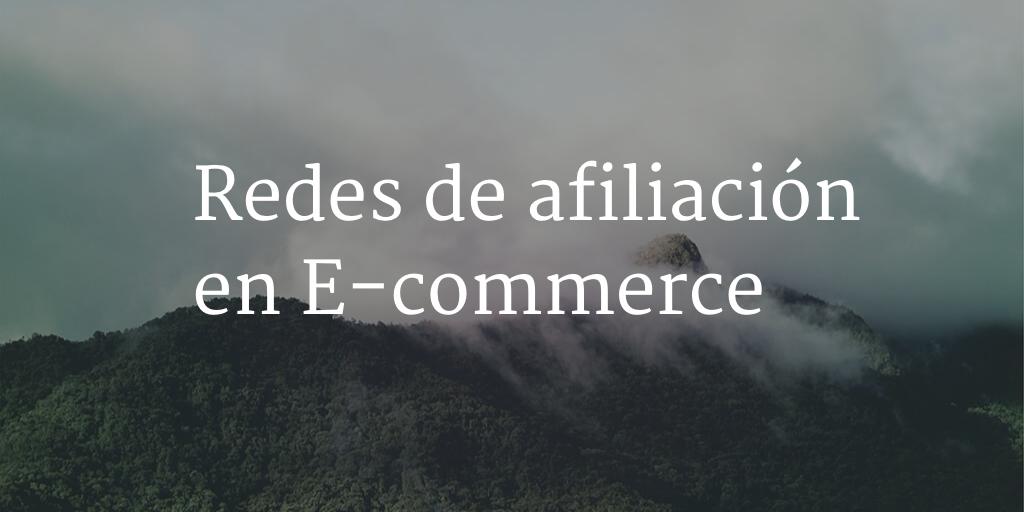 redes de afiliación en ecommerce
